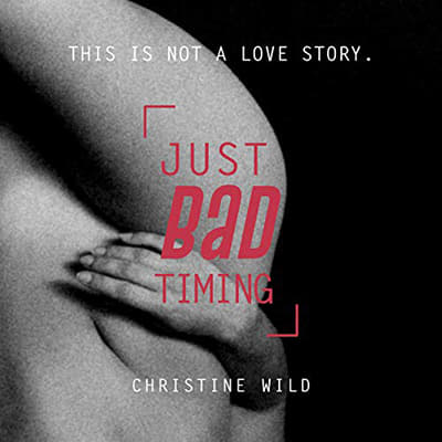 Woman's hip and thigh black and white photography cover for Just Bad Timing audiobook by Christine Wild