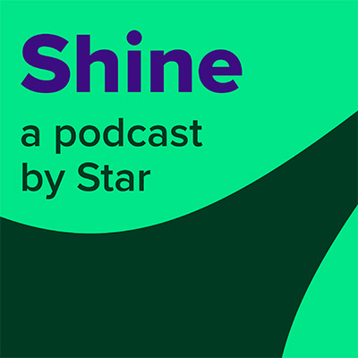 Shine a podcast by Star