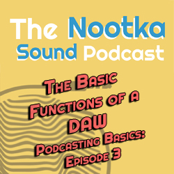 Podcasting Basics: The Basic Functions of a DAW