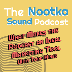What Makes the Podcast an Ideal Marketing Tool With  Todd Hines