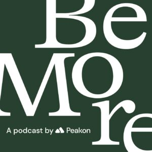Be More a podcast by peakon podcast cover art