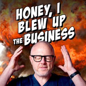 Honey I Blew Up The Business Cover Art