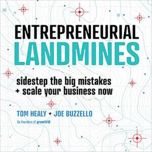 Entrepeneurial Landmines by Tom Healy and Joe Buzzello