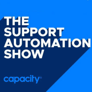 The Support Automation Show by Capacity